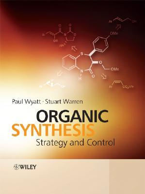 Organic Synthesis By Wyatt, Paul/ Warren, Stuart G.
